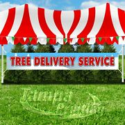 Tree Delivery Service Advertising Vinyl Banner Flag Sign Large Size Holidays