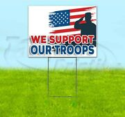 We Support Our Troops 18x24 Yard Sign With Stake Corrugated Bandit Usa Veterans
