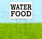 Water Food 18x24 Yard Sign With Stake Corrugated Bandit Business Shelter
