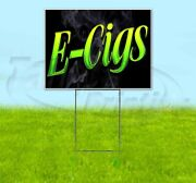 E-cigs 18x24 Yard Sign With Stake Corrugated Bandit Usa Business Cigarette