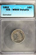 1831 - Icg Ms60 Details Corroded Capped Bust Dime Hd0115