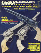 Flayderman S Guide To Antique American Firearms And Their Values Fl