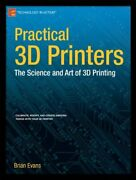 Practical 3d Printers The Science And Art Of 3d Printing Technology