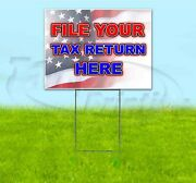 File Your Tax Return Here 18x24 Yard Sign With Stake Corrugated Bandit Service