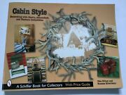 Cabin Style Decorating With Rustic, Adirondack, And Western Collectibles. Preow