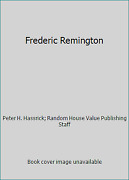 Frederic Remington By Peter H. Hassrick Random House Value Publishing Staff