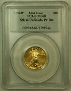 1999-w Gold Eagle 10 Pcgs Ms-68 Struck With Unfinished Proof Dies Mint Error