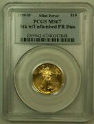 1999-w Gold Eagle 10 Pcgs Ms-67 Struck With Unfinished Proof Dies Mint Error