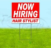 Now Hiring Hair Stylist 18x24 Yard Sign With Stake Corrugated Bandit Business