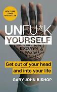 Book Unfuck Yourself Get Out Of Your Head And Into Your Life Free Shipping New
