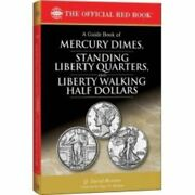 The Official Red Book A Guide Book Of Mercury Dimes Standing Liberty Quarters