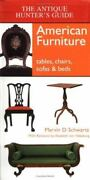 The Antique Hunterand039s Guide To American Furniture Tables Chairs Sofas And...