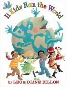 If Kids Ran The World, School And Library By Dillon, Leo Dillon, Diane, Bran...