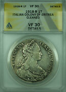 1918-r 1t Eritrea Colony Anacs Vf 30 Details Cleaned 1 Tallero Silver Coin Km5