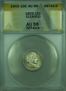 1902 Barber Silver Dime 10c Coin Anacs Au-55 Details Cleaned
