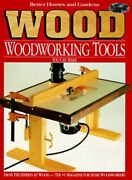 Woodworking Tools You Can Make Better Homes And Ga By Wood Magazine 0696019477