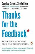 Thanks For The Feedback The Science And Art Of Receiving Feedback Well By She…
