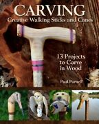 Carving Creative Walking Sticks And Canes 13 Projects To Carve In Wood Pap...