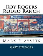 Roy Rogers - Rodeo Ranch Marx Playsets, Brand New, Free Shipping In The Us