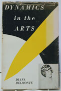 Dynamics In The Arts By Diana Delmonte Robert Speller 1974 Inscribed 1st Edition