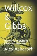 Willcox And Gibbs Sewing Machine Pioneer Series, Brand New, Free Shipping In T...