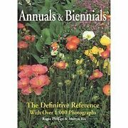 Annuals And Biennials The Definitive Reference With Over 1 000 Photo