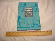Sport And History Ser. Sports And Games Of Ancient Egypt By Wolfgang Decker