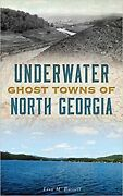 Underwater Ghost Towns Of North Georgia Hardcover Lisa M Russell Ecology Of Lake