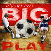 Canvas Andldquoitandrsquos Not How Big You Are Itandrsquos How Big You Play.andrdquo 24x24 Gallery Wrap
