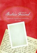 The Collected Writings Of Beatrix Farrand American Landscape Gardener, 1872-