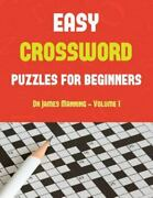 Easy Crossword Puzzles For Beginners [vol 1] Large Print Crossword Book With 50