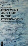 Movement And Time In The Cyberworld Questioning The Digital Cast Of Being