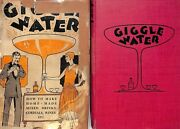 Giggle Water How To Make Home-made Mixed Drinks, Cordials, Wines, Etc. 1928