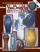 The Collector's Enclyclopeida Of Van Briggle Art Pottery Book Id And Value Guide