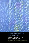 Geographies Of Flight Phillis Wheatley To Octavia Butler, Paperback By Deck...