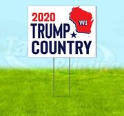 Trump Country Wisconsin 2020 18x24 Yard Sign With Stake Corrugated Bandit