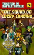 The Squad Of Lucky Landing An U