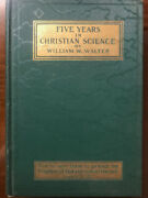 [five Years In Christian Science, William Walter, Scarce Mary Baker Eddy 1st ]