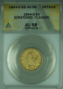 1844-o Liberty Half Eagle 5 Gold Coin Anacs Au-58 Details Scratched Cleaned