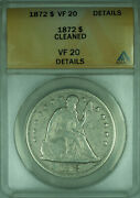 1872 Seated Liberty Silver Dollar 1 Coin Anacs Vf-20 Details Cleaned