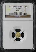1854 California Fractional Gold Liberty Round 25c Bg-216 Ngc Ms-61