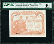 French Indochina - Indo-chine 1 Piastre 1901 Nd 1903-09 Pick 34a Pmg 40