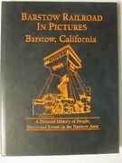 Barstow Railroad In Pictures - Barstow, California - A Pictorial History