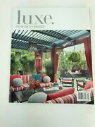 Luxe Interiors And Design Magazine March April 2019 New Patio Outdoor Entertaining