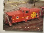 Caboose Cars Of The Santa Fe Railway - Signed - Third Revised Edition