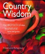 Country Wisdom Over 400 Practical Ideas For A Natural Home And Garde