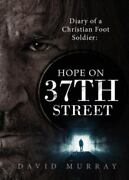 Diary Of A Christian Foot Soldier Hope On 37th Street By David Murray