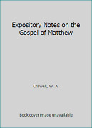 Expository Notes On The Gospel Of Matthew By Criswell, W. A.