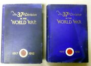 The Thirty Seventh Division In The World War 1917 -1919 Books 1 And 2 Copy 1926.