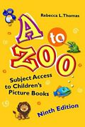 A To Zoo Subject Access To Children's Picture Books, 9th Edition
